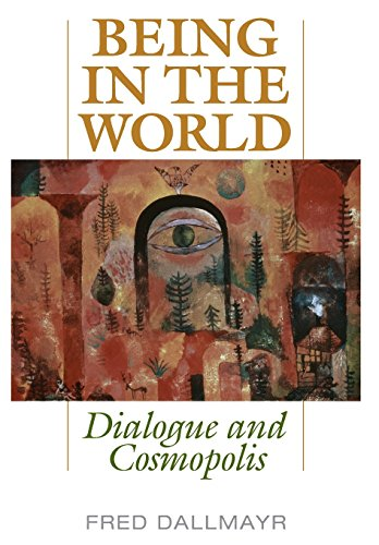 9780813141916: Being in the World: Dialogue and Cosmopolis