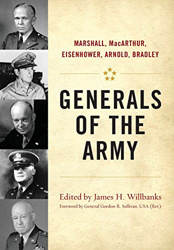 Generals of the Army: Marshall, MacArthur, Eisenhower, Arnold, Bradley (Hardcover): James H. ...