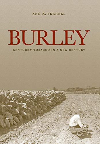 9780813142333: Burley: Kentucky Tobacco in a New Century