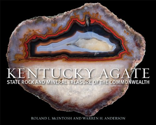 Kentucky Agate: State Rock and Mineral Treasure of the Commonwealth (Hardcover): Roland L. McIntosh