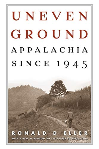 9780813142463: Uneven Ground: Appalachia since 1945