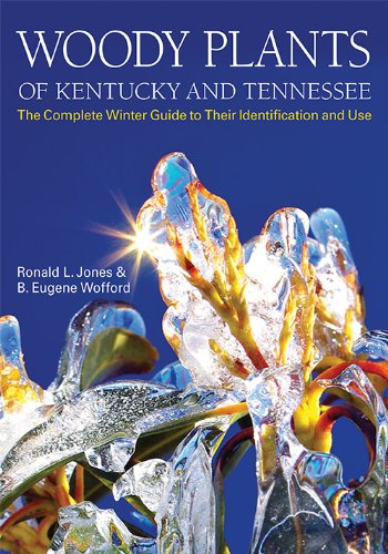 9780813142500: Woody Plants of Kentucky and Tennessee: The Complete Winter Guide to Their Identification and Use