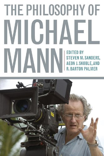 The Philosophy of Michael Mann (Philosophy Of Popular Culture)