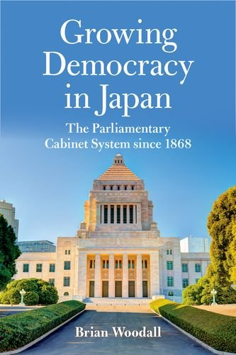 9780813145013: Growing Democracy in Japan: The Parliamentary Cabinet System since 1868 (Asia in the New Millennium)