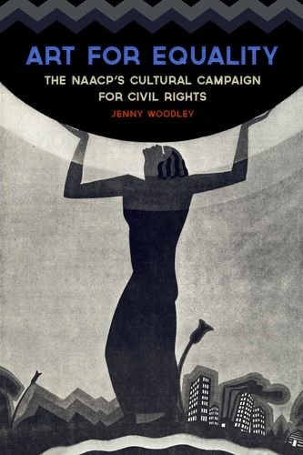 9780813145167: Art for Equality: The NAACP's Cultural Campaign for Civil Rights (Civil Rights and Struggle)