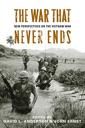 9780813145440: The War That Never Ends: New Perspectives on the Vietnam War