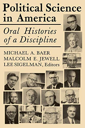 9780813150888: Political Science in America: Oral Histories of a Discipline