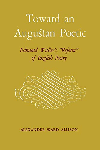 9780813150994: Toward an Augustan Poetic: Edmund Waller's Reform of English Poetry