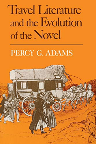 9780813151052: Travel Literature and the Evolution of the Novel
