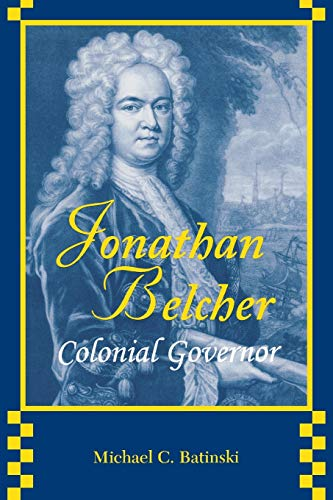 9780813151113: Jonathan Belcher: Colonial Governor