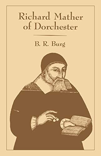 Richard Mather of Dorchester: B. R. Burg