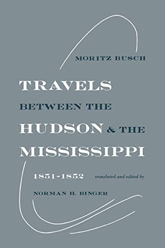 9780813151601: Travels Between the Hudson and the Mississippi: 1851-1852