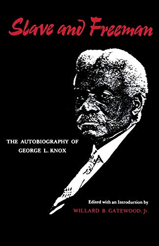 9780813152226: Slave And Freeman: The Autobiography of George L. Knox