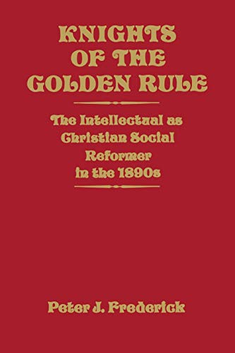 Knights of the Golden Rule: The Intellectual: Peter J. Frederick