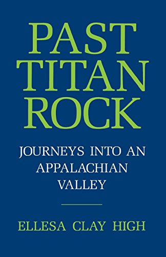 9780813152578: Past Titan Rock: Journeys into an Appalachian Valley