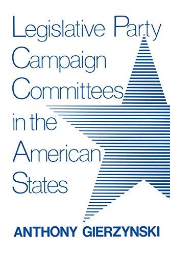 9780813152783: Legislative Party Campaign Committees in the American States (Comparative Legislative Studies)