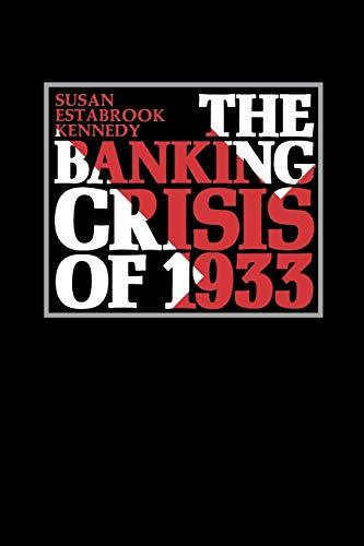 The Banking Crisis of 1933: Susan Estabrook Kennedy