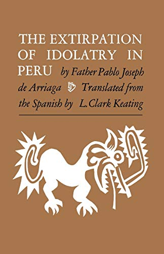 9780813152943: The Extirpation of Idolatry in Peru