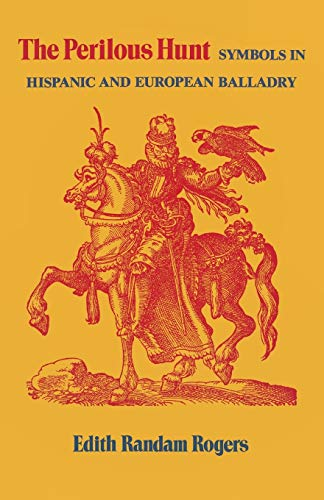9780813154350: The Perilous Hunt: Symbols in Hispanic and European Balladry (Studies in Romance Languages)
