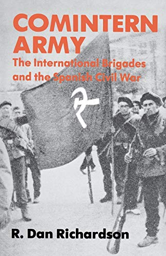 9780813154466: Comintern Army: The International Brigades and the Spanish Civil War