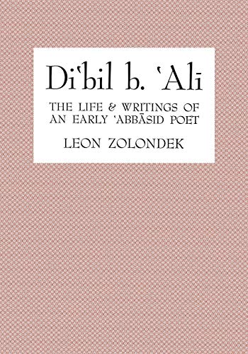 Di'bil b. 'Ali - The Life and: Zolondek, Leon
