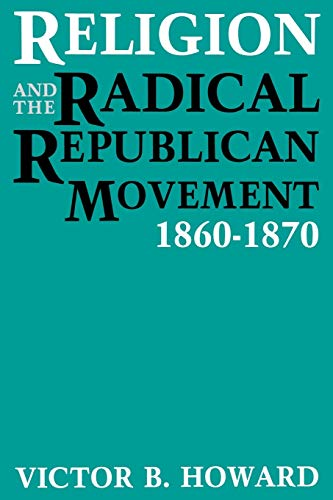 9780813156156: Religion and the Radical Republican Movement, 1860-1870
