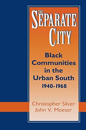 9780813156255: The Separate City: Black Communities in the Urban South, 1940-1968