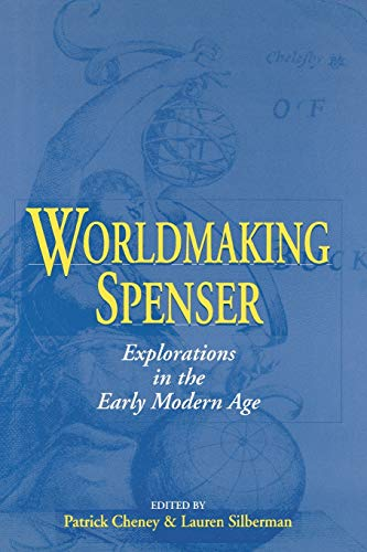 9780813160061: Worldmaking Spenser: Explorations in the Early Modern Age (Studies In English Renaissance)