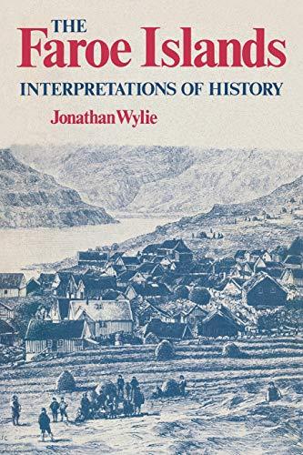 9780813160122: The Faroe Islands: Interpretations of History