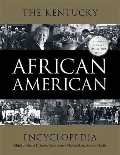 9780813160658: The Kentucky African American Encyclopedia (Thomas D. Clark Medallion Book)
