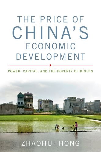 The Price of China's Economic Development: Power, Capital, and the Poverty of Rights (Asian In...