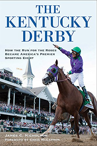9780813161228: The Kentucky Derby: How the Run for the Roses Became America's Premier Sporting Event