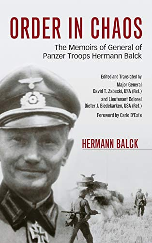 9780813161266: Order in Chaos: The Memoirs of General of Panzer Troops Hermann Balck (Foreign Military Studies)