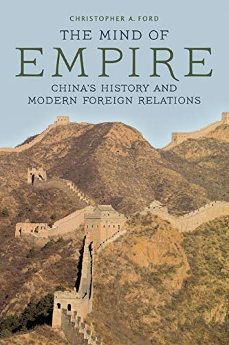 9780813165431: The Mind of Empire: China's History and Modern Foreign Relations (Asia in the New Millennium)