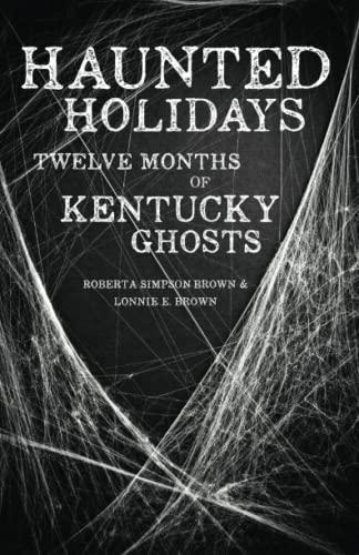 9780813165554: Haunted Holidays: Twelve Months of Kentucky Ghosts