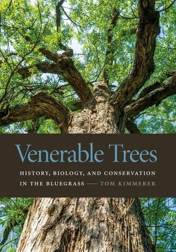 9780813165660: Venerable Trees: History, Biology, and Conservation in the Bluegrass