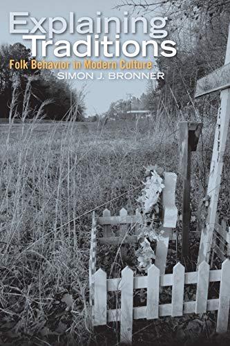 9780813165868: Explaining Traditions: Folk Behavior in Modern Culture (Material Worlds)