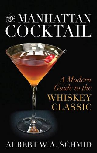 9780813165899: The Manhattan Cocktail: A Modern Guide to the Whiskey Classic