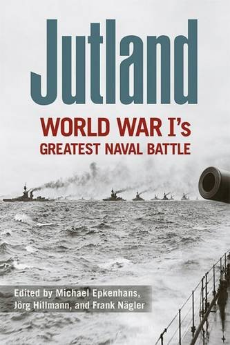 Jutland: World War I s Greatest Naval Battle (Hardback)