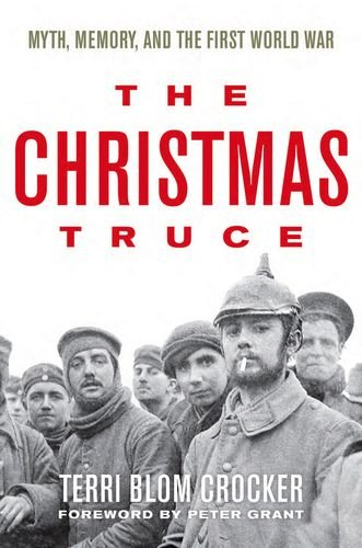 9780813166155: The Christmas Truce: Myth, Memory, and the First World War
