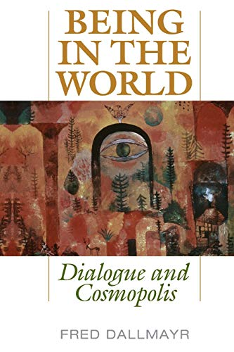 9780813166292: Being in the World: Dialogue and Cosmopolis