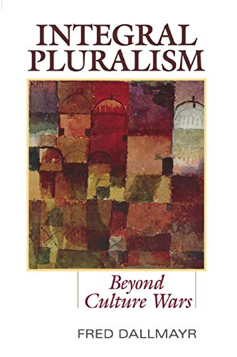 9780813166339: Integral Pluralism: Beyond Culture Wars