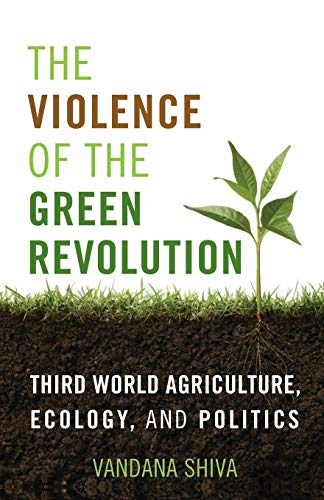9780813166544: The Violence of the Green Revolution: Third World Agriculture, Ecology, and Politics (Culture of the Land)