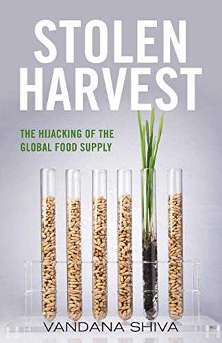 9780813166551: Stolen Harvest: The Highjacking of the Global Food Supply