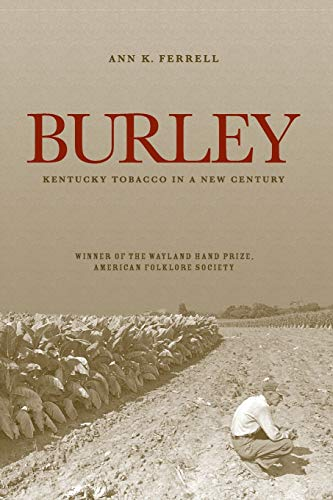 9780813167589: Burley: Kentucky Tobacco in a New Century