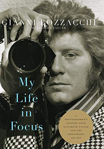 9780813168746: My Life in Focus: A Photographer's Journey with Elizabeth Taylor and the Hollywood Jet Set (Screen Classics)
