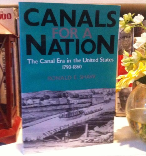 9780813170091: Canals for a Nation: The Canal Era in the United States, 1790-1860