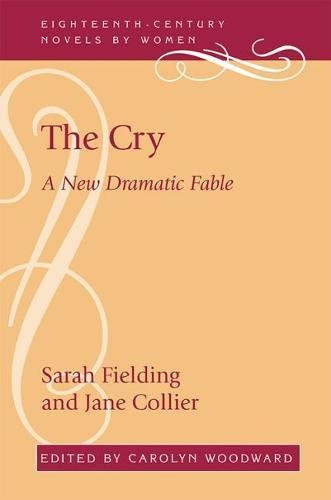 9780813174105: The Cry: A New Dramatic Fable (18th-Century Novels By Women)
