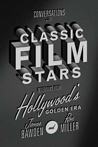 9780813174389: Conversations with Classic Film Stars: Interviews from Hollywood's Golden Era (Screen Classics)