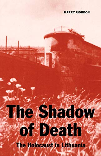 9780813190082: The Shadow of Death: The Holocaust in Lithuania